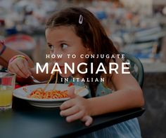 """How to Conjugate the Verb """"Mangiare"""" in Italian"""