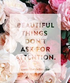 Type Tuesday: Beautiful Things Don't Ask for Attention