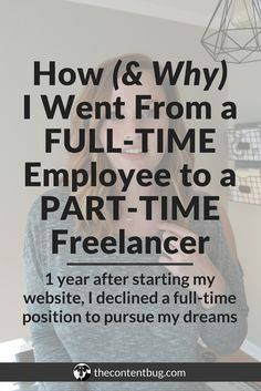 How (& Why) I Went From a Full-Time Employee to a Part-Time Freelancer | A year after I started my blog, I was able to leave the full-time corporate world for good! But it wasn't easy getting there. And I bet my journey is nothing like you would expect. Learn about my life, my experience as a website owner, and why I declined a full-time position for a part-time freelancing gig!