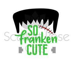 So Franken Cute Halloween Frankenstein SVG cut file for silhouette cameo and cricut by ScarlettRoseCuts on Etsy