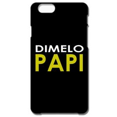Dimelo Papi` IPhone 66S Case