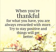 When you're thankful for what you have | SayingImages.com