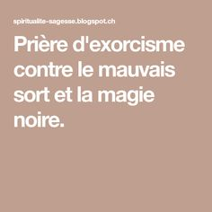 Prière d'exorcisme contre le mauvais sort et la magie noire. Prayer For Protection, The Conjuring, Sorting, Reiki, Religion, Prayers, Paranormal, Physique, Zen