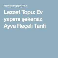 Lezzet Topu: Ev yapımı şekersiz Ayva Reçeli Tarifi