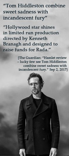 "The Guardian: ""Hamlet review – lucky few see Tom Hiddleston combine sweet sadness with incandescent fury."" Link: https://www.theguardian.com/culture/2017/sep/02/hamlet-review-lucky-few-see-tom-hiddleston-combine-sweet-sadness-with-incandescent-fury?CMP=share_btn_tw"