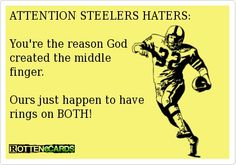 Image detail for -ATTENTION STEELERS HATERS:You're the reason God created the middle ...