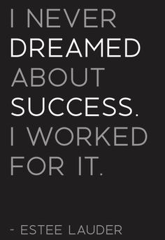 I Never Dreamed about Success.