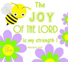 Joy of the Lord! Joy is the English word for Strong's chara. I Love The Lord, Joy Of The Lord, Jesus Quotes, Bible Quotes, Lord Is My Strength, Prayer Verses, Bible Truth, Prayer Warrior, Praise And Worship
