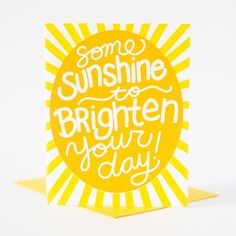 sending sunshine your way greeting card, upbeat sympathy card, positive sympathy card for friend, ju Sunshine Quotes, My Sunshine, Sympathy Cards, Greeting Cards, Greeting Card Sentiments, Yellow Envelopes, 50th Birthday Cards, Kids Cards, Baby Cards