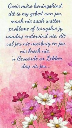 Christian Messages, Christian Quotes, Lekker Dag, Evening Greetings, Afrikaanse Quotes, Goeie More, Special Quotes, Good Morning Wishes, Note To Self