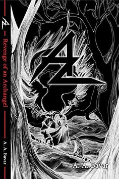 Az: Revenge of an Archangel by A. A. Bavar http://www.amazon.com/dp/B00XIN9ICC/ref=cm_sw_r_pi_dp_AXFYwb19X664F