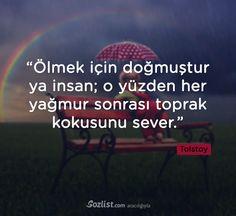"""""""Ölmek için doğmuştur ya insan, o yüzden her yağmur sonrası toprak kokusunu sever."""" #lev #tolstoy #sözleri #şair #yazar #şiir #kitap #özlü #anlamlı #sözler"""