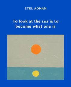 Bidoun Presents Etel Adnan: To look at the sea is to become what one is