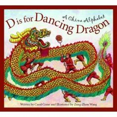 D is for Dancing Dragon: A China Alphabet (Discover the World): Carol Crane, Zong-Zhou Wang The Story About Ping, Dragon China, Children's Literature, Chinese Culture, New Things To Learn, Chinese New Year, Chinese Art, Elementary Art, Teaching Kids
