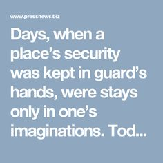 Days, when a place's security was kept in guard's hands, were stays only in one's imaginations. Today, when technology is growing at a supersonic speed, it's impacting each domain of the society. Supersonic Speed, Bring It On, Hands, Technology, Day, Tech, Tecnologia, Engineering