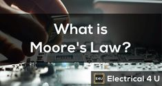 Moore's Law – The Exponential Growth of Technology