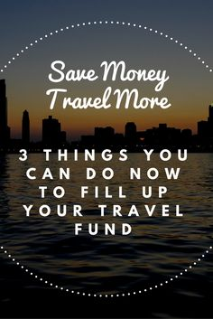 3 things I do year round to help fund my trips.
