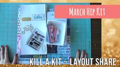Kill a Kit ~ Layout Share ~ March Hip Kit