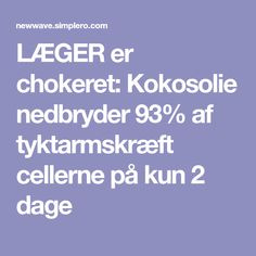 LÆGER er chokeret: Kokosolie nedbryder 93% af tyktarmskræft cellerne på kun 2 dage Homemade Colon Cleanse, Colon Cleanse Diet, Healing Meditation, Coconut Oil, Choker, Health Fitness, Advice, Wellness, Good Things