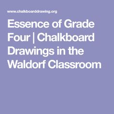 Essence of Grade Four | Chalkboard Drawings in the Waldorf Classroom