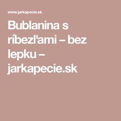 Bublanina s ríbezľami – bez lepku – jarkapecie.sk Ale, Basket, Ale Beer, Ales, Beer