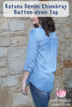 1394e1de8 Go anywhere in comfort and style with this buttery soft lightly distressed  Chambray button-down. Lufli Boutique