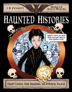 A non creepy/scary book that shares our world's Haunted Histories.