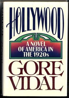 Hollywood : A Novel of America in the 1920's by Gore Vidal 1990, HC/DJ 1st/1st