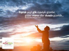 Toprak yeşil gök maviyle güzelse, gözler mana eller duayla güzeldir... Berat Kandiliniz Mübarek Olsun http://evimpark.com.tr/ #beratkandili #evimpark #aydın