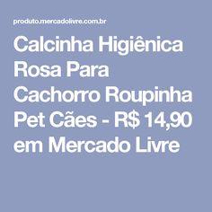 Calcinha Higiênica Rosa Para Cachorro Roupinha Pet Cães - R$ 14,90 em Mercado Livre