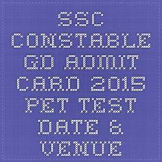 SSC constable GD admit card 2015 PET Test date & venue