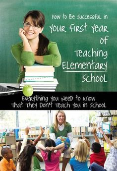 How to Be Successful in Your First Year of #Teaching Elementary School: Everything You Need to Know That They Don't #Teach You in School