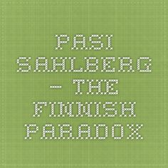 Pasi Sahlberg – The Finnish Paradox