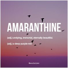 From the Greek word 'amarantos' which meant unfading. The word Amaranth was … From the Greek word 'amarantos' which meant unfading. The word Amaranth was used to name an imaginary, undying flower that was, presumably, a deep red-purple color. The Words, Weird Words, Cool Words, Beautiful Words, Pretty Words, Beautiful Life, Unusual Words, Unique Words, Words Quotes