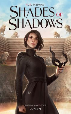 Shades of Magic, Tome 2 : Shades of Shadows - Livre de Victoria Schwab Fantasy Books To Read, Fantasy Book Covers, Cool Books, Ya Books, Library Books, A Gathering Of Shadows, A Darker Shade Of Magic, Victoria, Beautiful Book Covers