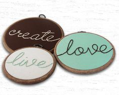 Colors... Embroidery Hoop Art - Live, Love, Create  Embroidered Wall Art Set of 3 (4, 5 & 6 inch)