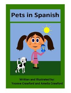 Pets in Spanish is a booklet that focuses on the names of different kinds of pets in Spanish. Included: 12 full color pages of pets with a ...