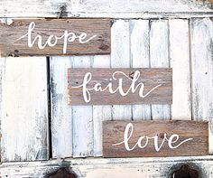 Faith, hope, and love inspirational wall art-painted on reclaimed wood pure white naturally weathered wooden signs (set of 3) by OceanStateofMindRI on Etsy https://www.etsy.com/listing/254346081/faith-hope-and-love-inspirational-wall
