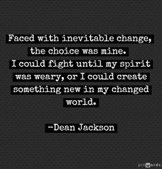 Faced with Inevitable Change ~ Dean Jackson