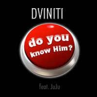 Do You Know Him feat. juju by DViniti on SoundCloud