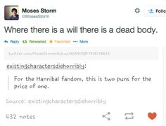 """Hannibal: """"Where there is a Will, there is a dead body."""" (LoL!)"""