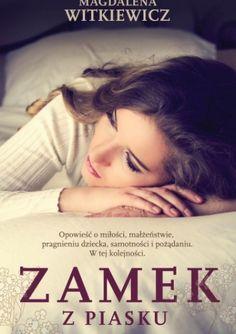 Zamek z piasku - Magdalena Witkiewicz Believe, Reading, Books, Photography, Life, Book Covers, Polish, Red, Literatura