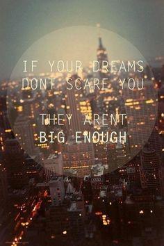 如果你的夢想不會讓你害怕,那你的夢想還不夠偉大。