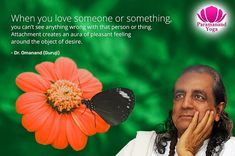 When you love someone or something, you can't see anything wrong with that person or thing, attachment creates an aura of pleasant feelings around the object of desire. Yoga Teacher Training India, Yoga Teacher Training Course, India School, When You Love, Yoga Quotes, Best Yoga, Training Courses, Loving Someone, Yoga Meditation