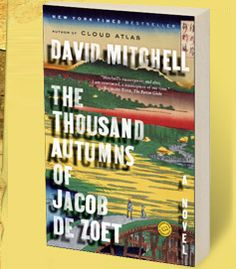 Between Cloud Atlas and The Thousand Autumns of Jacob De Zoet, David Mitchell has established himself as a genius author Good Books, Books To Read, My Books, Literary Fiction, Historical Fiction, David Mitchell, Cloud Atlas, Epic Story, Literature Books