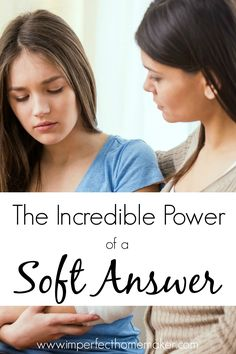 The Incredible Power of a Soft Answer | Christian Motherhood