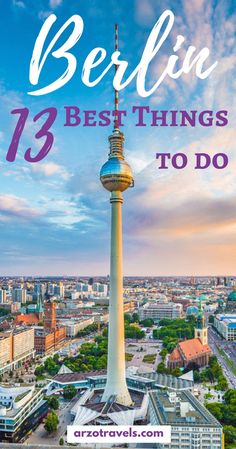 Find out about the best 13 places to see and do in Berlin - in 3 days I Where to go in Berlin I What to see in Berlin I Best things to do in Berlin I Top things to do in Berlin I Berlin in 2 days I Berlin in 3 days Germany