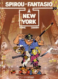 Spirou et Fantasio – Tome 39 – À New York : Tome & Janry | The Cannibal Lecteur