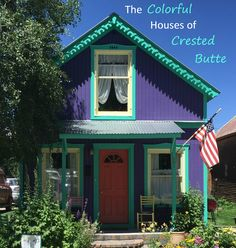 The Colorful Houses of Crested Butte  http://www.mycrestedbutterealestate.com/gary-hureskys-crested-butte-real-estate-blog/the-colorful-houses-of-crested-butte/