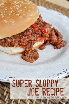 Super Sloppy Joes - This family will love this for dinner!
